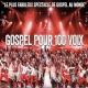 GOSPEL POUR 100 VOIX-reporté 04/06/21